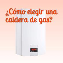¿Como elegir una caldera de gas?