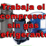 Trabaja el compresor sin gas refrigerante