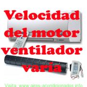 Velocidad del motor ventilador varía