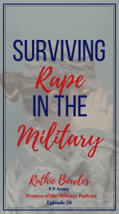Can you imagine what it is like to be a woman in the military? Unfortunately being raped is one of the struggles women face. Ruthie is a rape survivor. She talked on the Women of the Military podcast about being raped, not once but twice and what she did to help someone who was being harassed. #metoo #assault #rape #military #changingtheculture #militarywomen #hermilitarystory