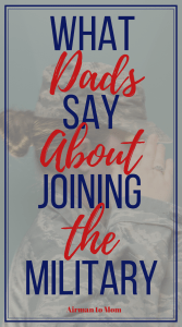 Are you looking for advice for joining the military? Check out what these dads have to say about joining the military and what advice these veterans would give their children. #joiningthemilitary #military #join #militarylife #dads #fathersday