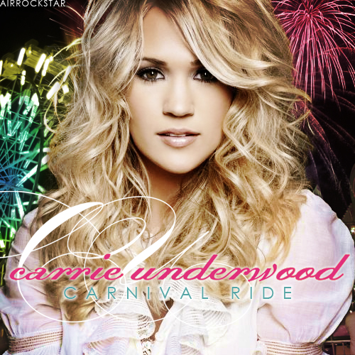 carrie underwood last name carnival ride