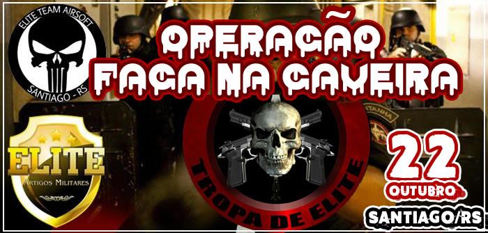 22/10/2017- OPERAÇÃO FACA NA CAVEIRA – SANTIAGO/RS