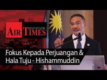 Fokus Kepada Perjuangan & Hala Tuju - Hishammuddin