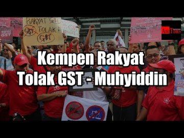 Kempen Rakyat Tolak GST - Muhyiddin Yassin