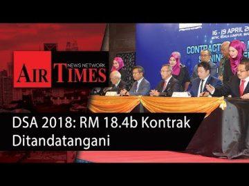 DSA 2018: RM18.4b Kontrak Ditandatangani