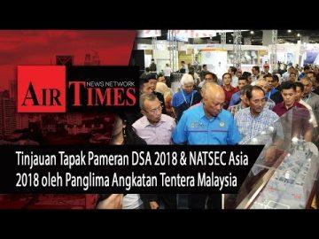 Tinjauan Tapak Pameran DSA 2018 & NATSEC Asia 2018 oleh Panglima Angkatan Tentera Malaysia