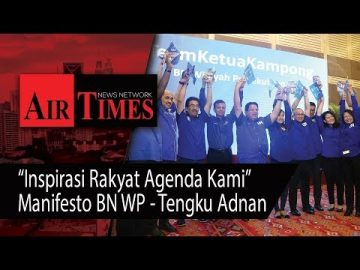 """Inspirasi Rakyat Agenda Kami"": Manifesto BN Wilayah Persekutuan - Tengku Adnan"