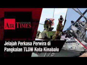 Jelajah Perkasa Perwira di Pangkalan TLDM Sepanggar, Kota Kinabalu Sabah