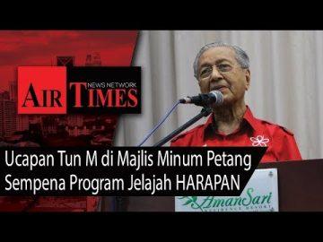 Ucapan Tun M di Majlis Minum Petang Sempena Program Jelajah HARAPAN di Pasir Gudang, Johor
