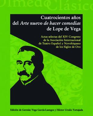"""Portada de Cuatrocientos años del """"Arte nuevo de hacer comedias"""" de Lope de Vega."""