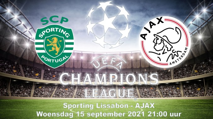 Aankondiging Champions League Sporting Lissabon - Ajax 15 september 2021