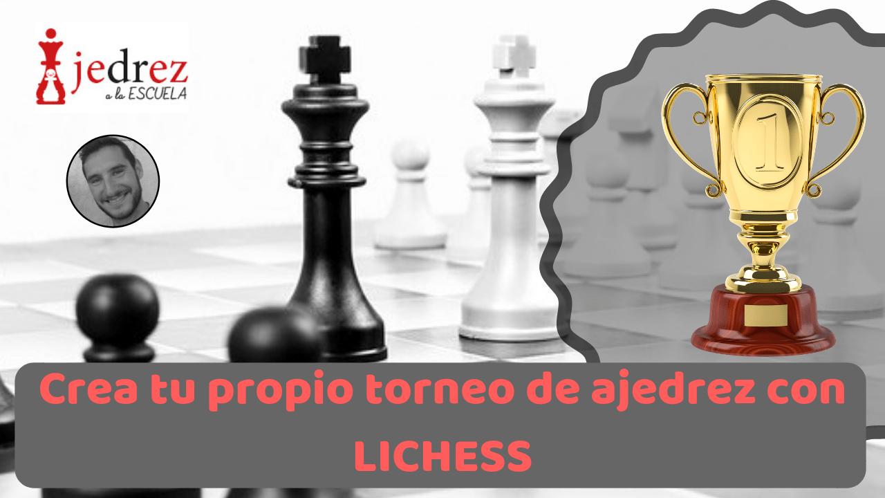 Crea tu propio torneo de ajedrez con LICHESS