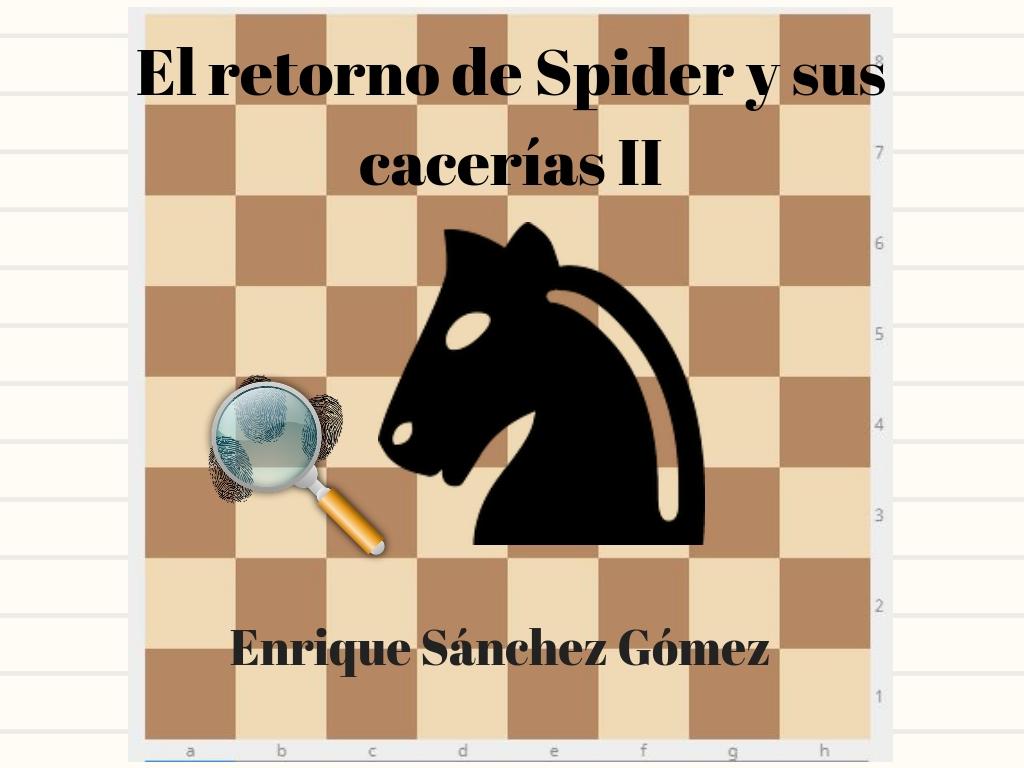 El retorno de Spider y sus cacerías II