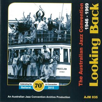035 Looking Back – The Australian Jazz Convention 1946 – 1969 – AJC 694 (2 CD set)
