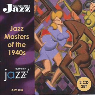038 Jazz Masters of the 1940s (2 CD set) AJM038 – JAZ 705