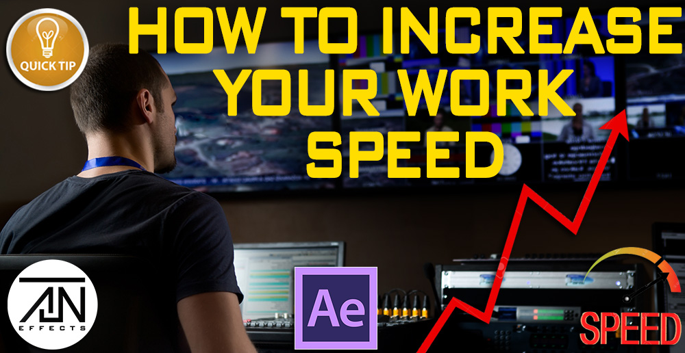 How To Increase your Work Speed In After Effects