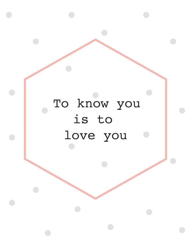 toknowyouistoloveyou-print