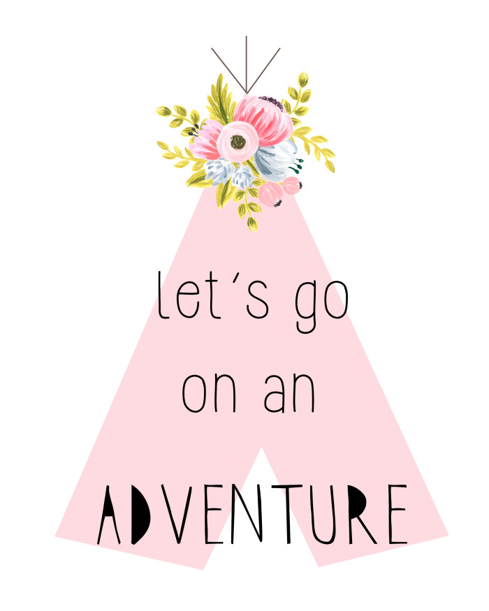 "Free printable floral teepee print ""Let's go on an adventure"" on a pink teepee with a pretty vintage bouquet on top 