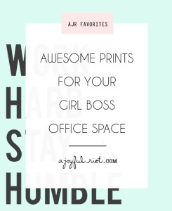 Inspirational and motivational prints to help you stay creative and hard working #girlboss from ajoyfulriot.com