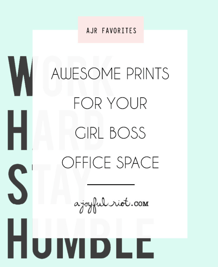 Inspirational and motivational office prints to help you stay creative and hard working #girlboss from ajoyfulriot.com