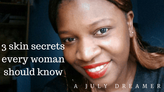 {Beauty} 3 skin secrets every woman should know