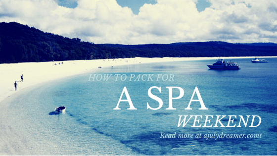 pack for a spa weekend