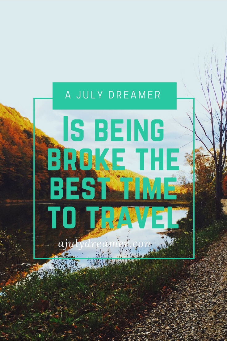 being broke the best time to travel