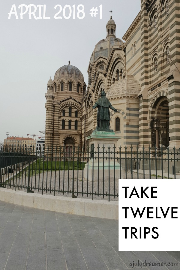 Take Twelve Trips April 2018 – Marseille Highlight