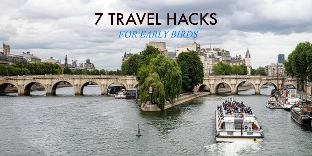 7 travels hacks for early birds