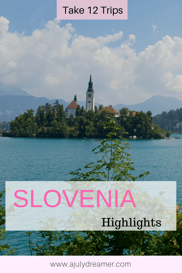 Take Twelve Trips – August 2018 Slovenia Highlights