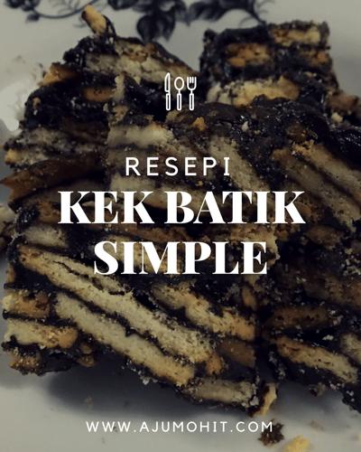 Resepi kek batik simple dan sedap
