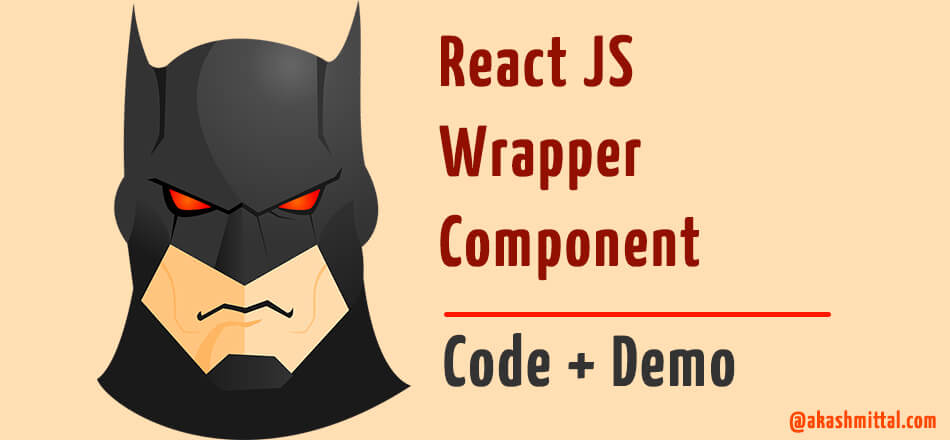 React Wrapper Component - Code example and Demo