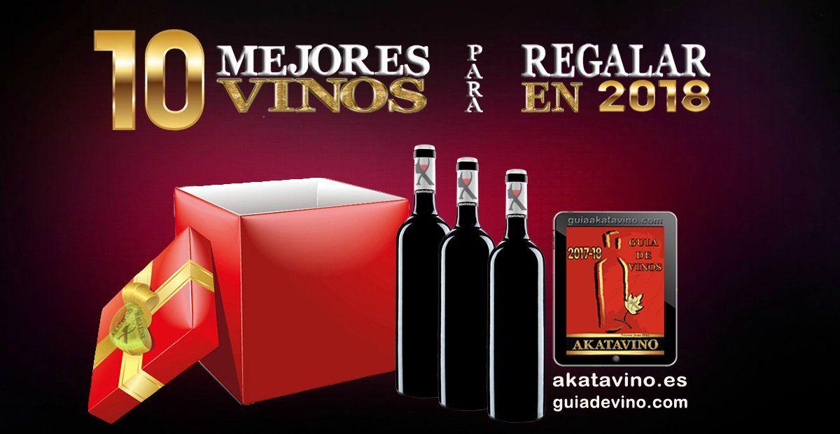 Los 10 Mejores Vinos para regalar en 2018 | Una selección de AkataVino