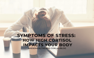 Symptoms of Stress: High Cortisol and Your Body