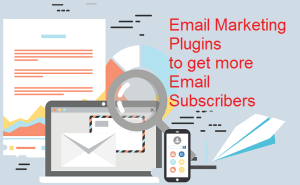 7 Email Marketing Plugin to get more Email Subscribers