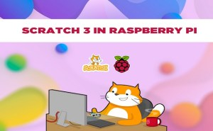 Scratch 3 in Raspberry PI Developed for Educational Purpose