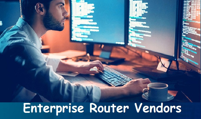 Enterprise Router Vendors
