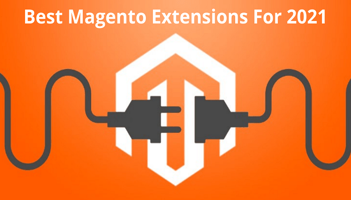 Best Magento Extensions For 2021
