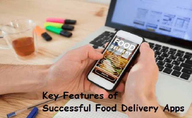 Key Features of Successful Food Delivery Apps