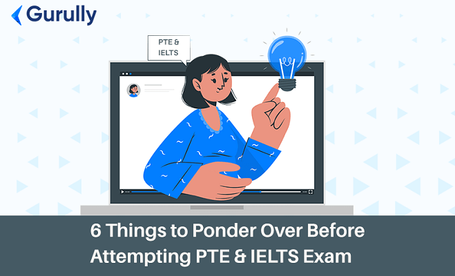 6 Things to Know About PTE Exam and IELTS Exam
