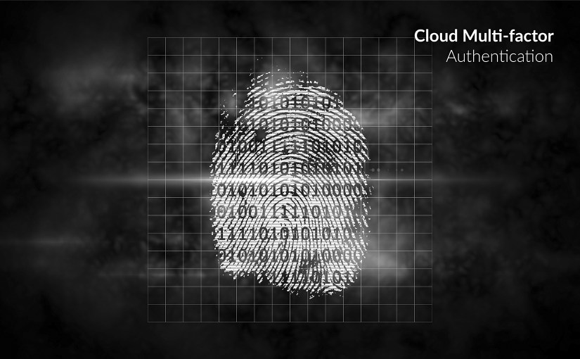 Cloud Multi-factor Authentication is the Future of Network Security