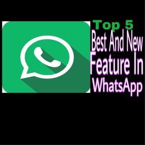 WhatsApp top 5 new Features You Need to Know update 2018