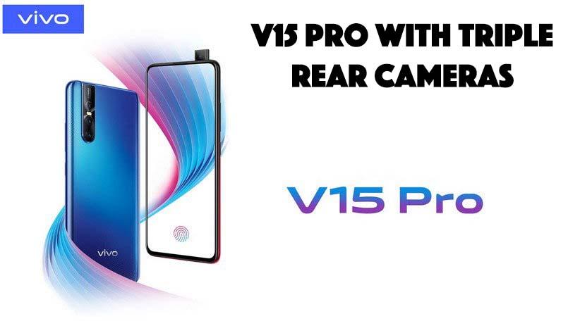 Vivo V15 Pro With Triple Rear Camera