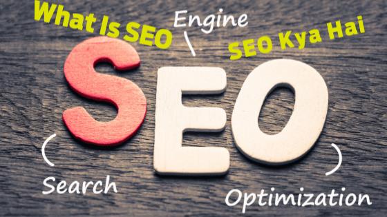 SEO Kya Hai What Is Seo-Search Engine Optimization Full Guide