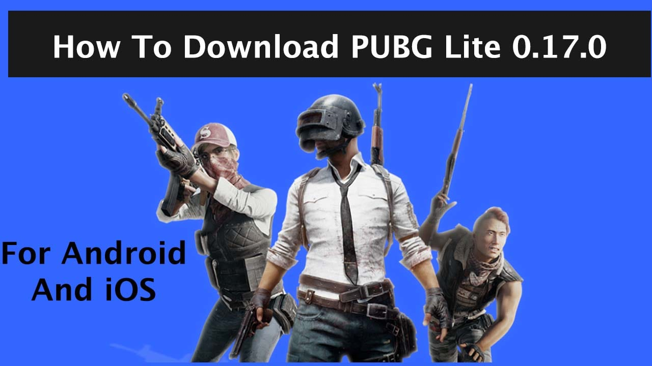 How To Download PUBG Mobile Lite 0.17.0 For Android And iOS