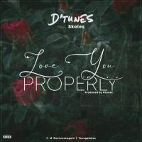 NEW MUSIC: D'tunes Ft. Skales – Love You Properly