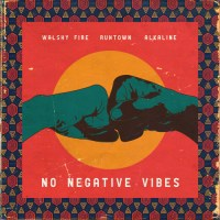VIDEO: Runtown x Alkaline x Walshy Fire – No Negative Vibes