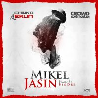 NEW MUSIC: Chinko Ekun Ft. Crowd Kontroller – Mikel Jasin