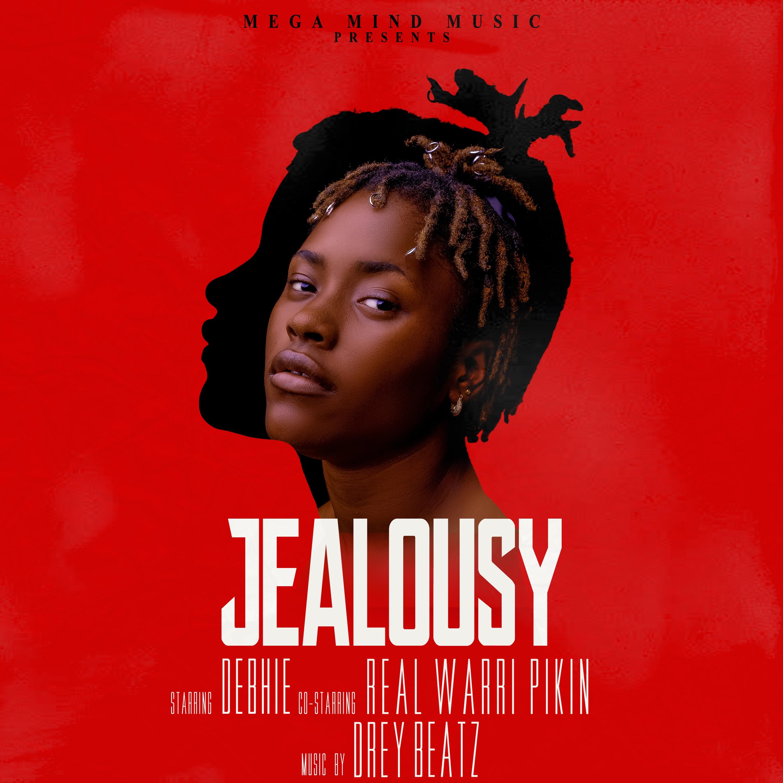DEBHIE x Real Warri Pikin – Jealousy (Prod. Drey Beatz)